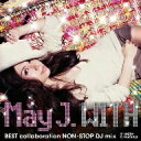 May J./WITH〜BEST collaboration NON−STOP DJ mix〜mixed by DJ WATARAI(DVD付)