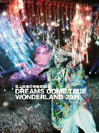 DREAMS COME TRUE/史上最強の移動遊園地 DREAMS COME TRUE WONDERLAND 2011
