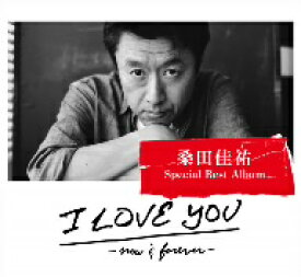 桑田佳祐/I LOVE YOU−now&forever−