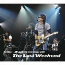 """浜田省吾/ON THE ROAD 2011""""The Last Weekend"""""""