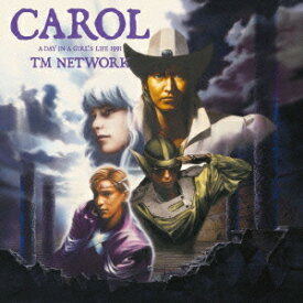 TM NETWORK/CAROL A DAY IN A GIRL'S LIFE[Blu-spec CD2]
