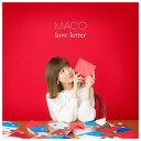 ユニバーサルミュージック MACO / love letter(初回限定盤) 【CD+DVD】 UICV-9209 [UICV9209]