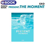 【1次予約】【EXOPRESENT;themoment写真集】EXOエクソフォトブックPHOTOBOOK公式グッズ