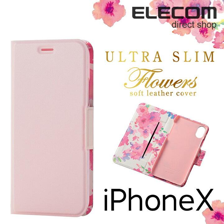 エレコム iPhoneX ケース Ultra Slim Flowers 手帳型 ソフトレザーカバー レディース 薄型 通話対応 ライトピンク PM-A17XPLFUJPNL