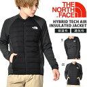送料無料 異素材 中綿 ジャケット THE NORTH FACE ザ・ノースフェイス Hybrid Tech Air Insulated Jacket ハイブリ...
