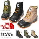 送料無料 ザ・ノースフェイス THE NORTH FACE メンズ レディース Snow Shot 6 Boot TX III スノーショット6 ブーツ テキス...
