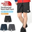 送料無料 ショートパンツ ザ・ノースフェイス THE NORTH FACE スワローテイルベントハーフパンツ Swallowtail Vent Ha…