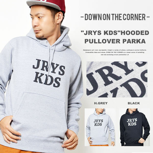 """現品限り 46%off 送料無料 スウェット パーカー DOWN ON THE CORNER ダウンオンザコーナー メンズ フード 裏起毛 ロゴ プリント バックプリント """"JRYS KDS"""" HOODED PULLOVER PARKA"""