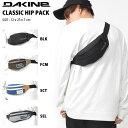 ウエストポーチ DAKINE ダカイン メンズ CLASSIC HIP PACK ヒップパック ボディバッグ ウエストバッグ スポーツ アウ…