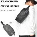 ウエストポーチ DAKINE ダカイン メンズ CRESENT HIP PACK 10L ヒップパック ボディバッグ ウエストバッグ スポーツ …