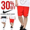 ショートパンツ ナイキ NIKE メンズ ACADEMY DRI-FIT ショート パンツ 短パン ショーツ サッカー フットボール フットサル トレーニング ...