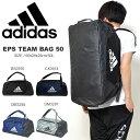 送料無料 アディダス adidas EPS チームバッグ 50 50リットル 3WAY ボストンバッグ ショルダーバッグ リュックサック バックパック スポーツ...