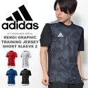 半袖 Tシャツ アディダス adidas RENGI グラフィックトレーニングジャージー 半袖2 メンズ サッカー フットボール フ…