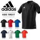 キッズ Tシャツ アディダス adidas KIDS TIRO17 トレーニングジャージー 半袖 子供 ジュニア サッカー フットボール 練習 プラクティスシャ...