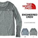送料無料 長袖 Tシャツ ザ・ノースフェイス THE NORTH FACE エンジニアドクルー ENGINEERED CREW メンズ カットソー アウトドア ...