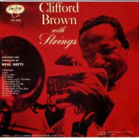 クリフォード・ブラウン/クリフォード・ブラウン・ウィズ・ストリングス 【CD】