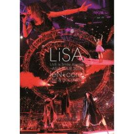 LiSA/LiVE is Smile Always 〜ASiA TOUR 2018〜 [eN + core] LiVE & DOCUMENT 【DVD】