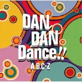 A.B.C-Z/DAN DAN Dance!!《通常盤》 【CD】