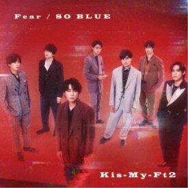 Kis-My-Ft2/Fear/SO BLUE《A盤》 (初回限定) 【CD+DVD】