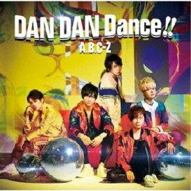 A.B.C-Z/DAN DAN Dance!!《限定盤B》 (初回限定) 【CD+DVD】