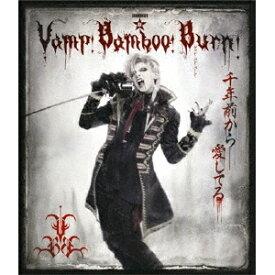 SHINKANSEN☆RX「Vamp Bamboo Burn〜ヴァン!バン!バーン!〜」 【Blu-ray】