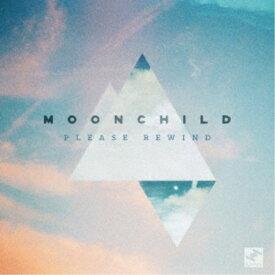 Moonchild/Please Rewind 【CD】