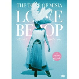 MISIA/THE TOUR OF MISIA LOVE BEBOP all roads lead to you in YOKOHAMA ARENA Final《通常版》 【DVD】