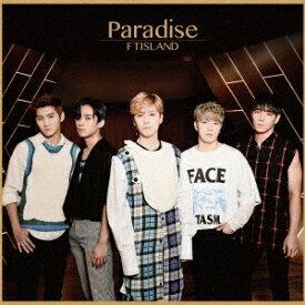 FTISLAND/Paradise《限定盤A》 (初回限定) 【CD+DVD】
