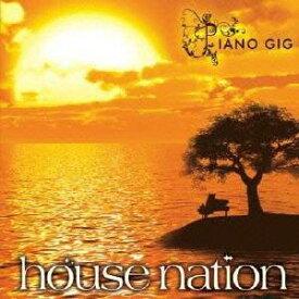 (オムニバス)/ハウスネイション ピアノ・ギグ 【CD】