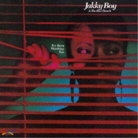 ジャッキー・ボーイ&ザ・バッド・バンチ/アイブ・ビーン・ウォッチング・ユー +1 【CD】