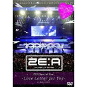 ZE:A Special Live -Love Letter for you- in Tokyo 【DVD】
