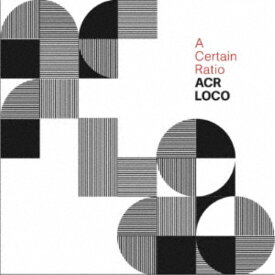 A Certain Ratio/ACR Loco 【CD】