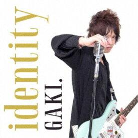GAKI./identity 【CD】