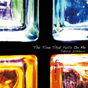 石川武司/The Time That Fells On Me 【CD】