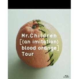 Mr.Children/[(an imitation) blood orange]Tour 【Blu-ray】