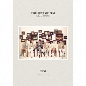 2PM/THE BEST OF 2PM in Japan 2011-2016 (初回限定) 【CD+DVD】