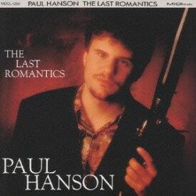 ポール・ハンソン/ザ・ラスト・ロマンティクス 【CD】