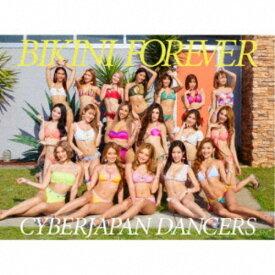 CYBERJAPAN DANCERS/BIKINI FOREVER (初回限定) 【CD+DVD】