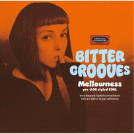 (V.A.)/BITTER GROOVES: Mellowness -pre-AOR styled SOUL- 【CD】
