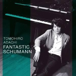 安達朋博/FANTASTIC SCHUMANN 【CD】