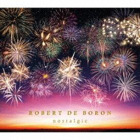 ロバート・デ・ボロン/nostalgic 【CD】