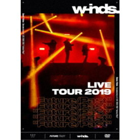 w-inds./w-inds. LIVE TOUR 2019 Future/Past《通常盤》 【DVD】