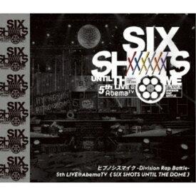 ヒプノシスマイク-Division Rap Battle-/ヒプノシスマイク-Division Rap Battle-5th LIVE@AbemaTV≪SIX SHOTS UNTIL THE DOME≫ 【Blu-ray】