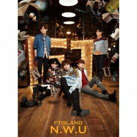 FTISLAND/N.W.U《初回限定盤A》 (初回限定) 【CD+DVD】