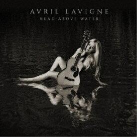 アヴリル・ラヴィーン/ヘッド・アバーヴ・ウォーター《通常盤》 【CD】