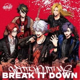 GYROAXIA/WITHOUT ME/BREAK IT DOWN《通常盤》 【CD】