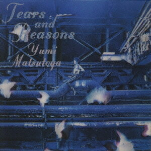 松任谷由実/TEARS AND REASONS (期間限定) 【CD】