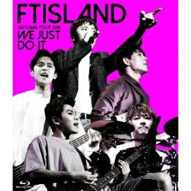 FTISLAND/AUTUMN TOUR 2016 -WE JUST DO IT- 【Blu-ray】