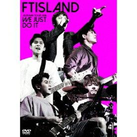 FTISLAND/AUTUMN TOUR 2016 -WE JUST DO IT- 【DVD】