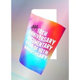 AAA 10th ANNIVERSARY Documentary 〜Road of 10th ANNIVERSARY〜 (初回限定) 【Blu-ray】